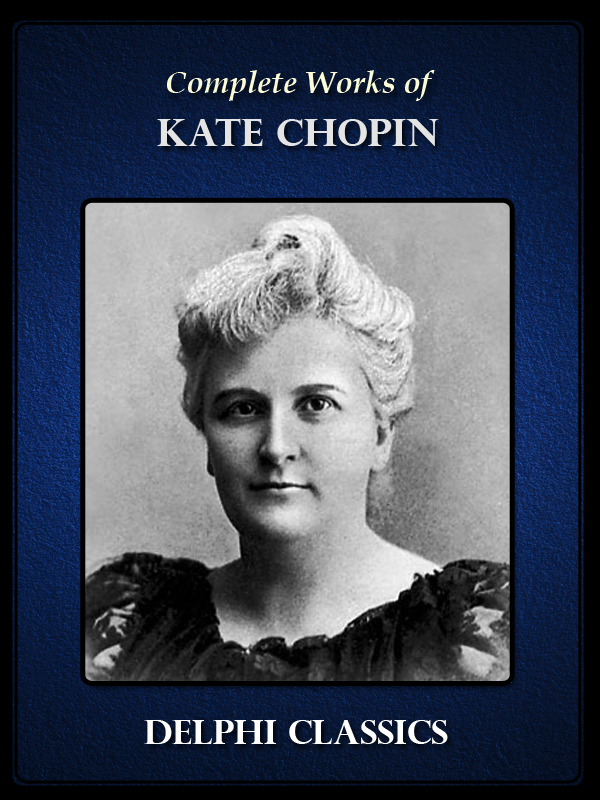 the life and work of kate chopin Kate chopin was an american writer this biography of kate chopin provides detailed information about her childhood, life, works, achievements & timeline.