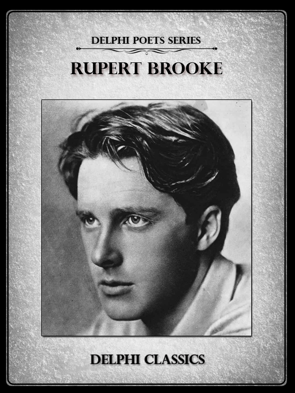 a description of rupert brooke as one of the early poets in the war Rupert brooke was born in rugby and attended rugby school, the english public school famous as the home of rugby football, where his father was a housemaster given that the school was also his family home, rugby played a large part in his formative years the school has a tradition of creating poets – forerunners of.