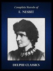 Complete Novels of E. Nesbit