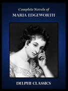 Complete Novels of Maria Edgeworth