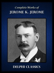 Complete Works of Jerome K. Jerome