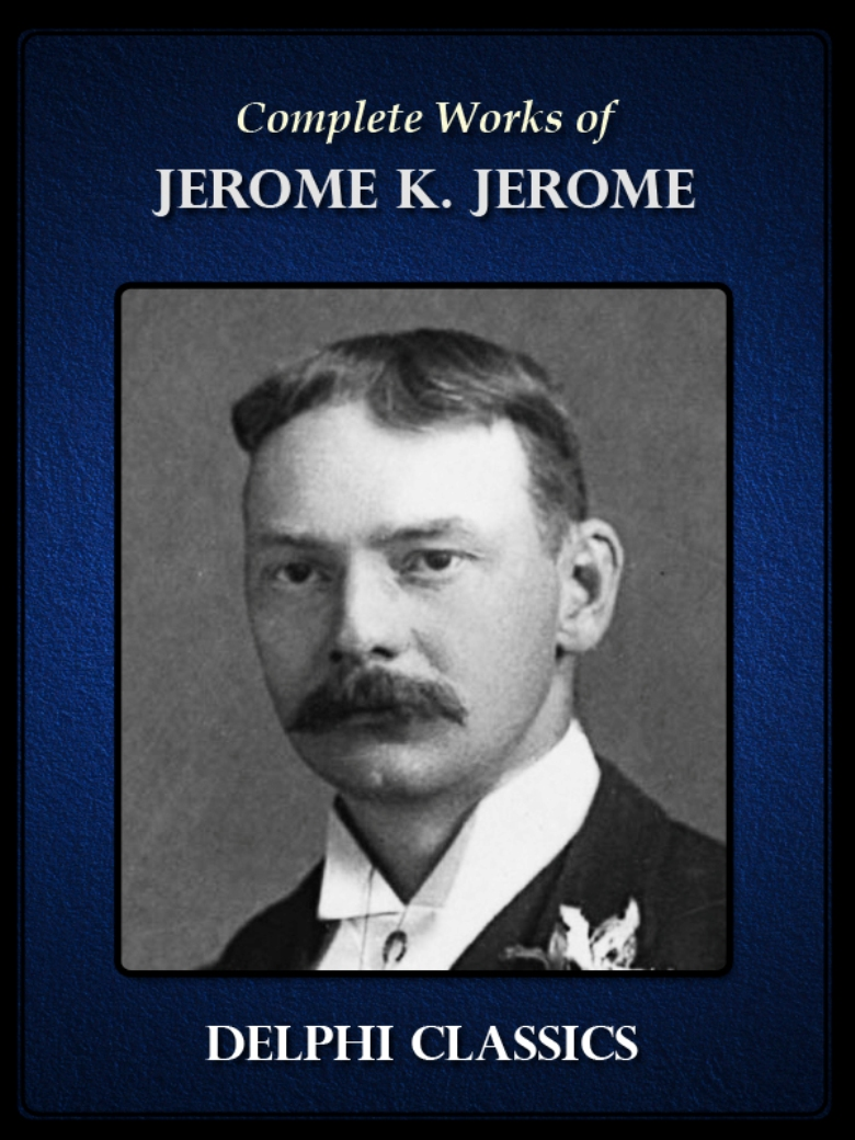 Quotes by Jerome K Jerome @ Like Success
