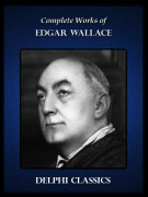 Complete Works of Edgar Wallace