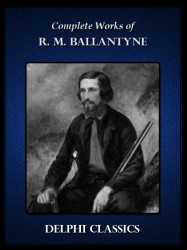 Complete Works of R. M. Ballantyne