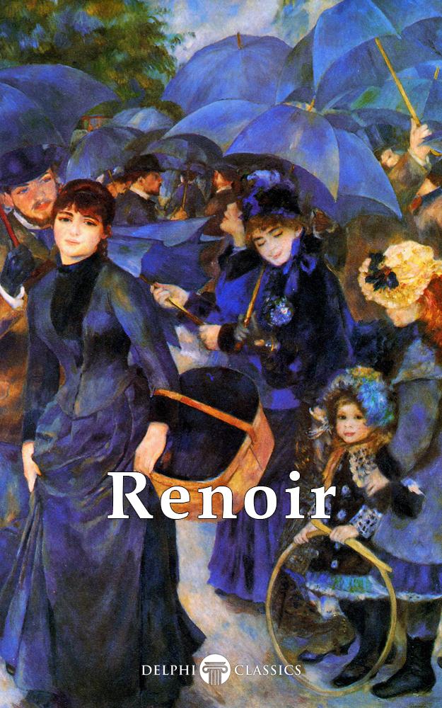 Pierre auguste renoir delphi classics