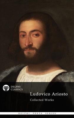 Ludovico Ariosto - Delphi Poets Series