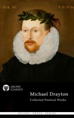 Michael Drayton - Delphi Poets Series