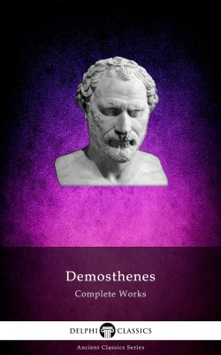 Complete Works of Demosthenes