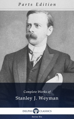 Complete Works of Stanley J. Weyman_Parts