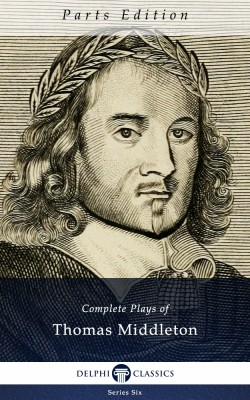 Complete Plays of Thomas Middleton_Parts
