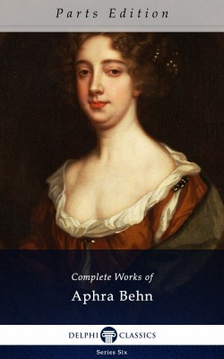 Complete Works of Aphra Behn_Parts