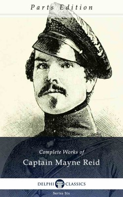 Complete Works of Captain Mayne Reid_Parts