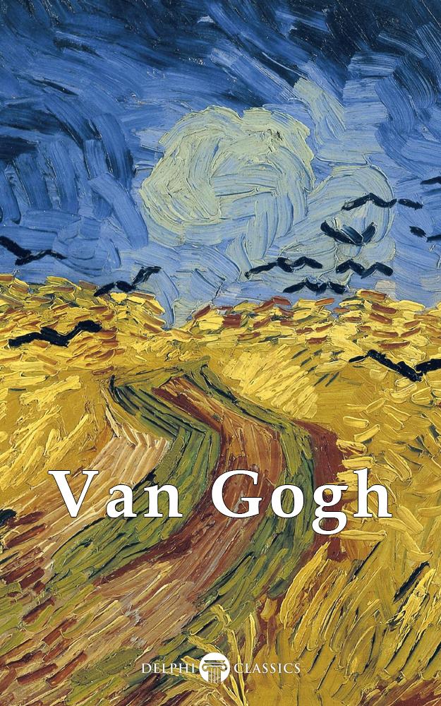 6be4632eda3 Vincent van Gogh – Delphi Classics