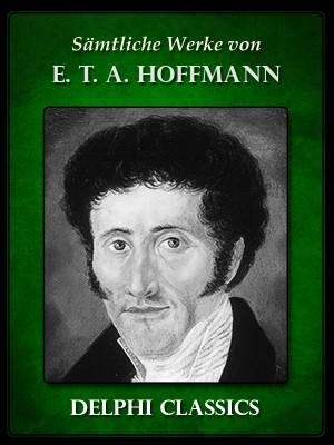 Saemtliche Werke von E. T. A. Hoffmann