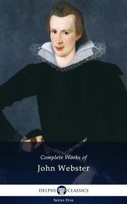 Complete Works of John Webster