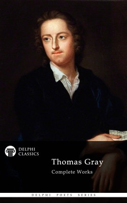 Thomas Gray - Delphi Poets Series