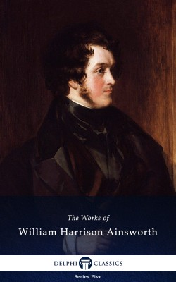 Works of William Harrison Ainsworth