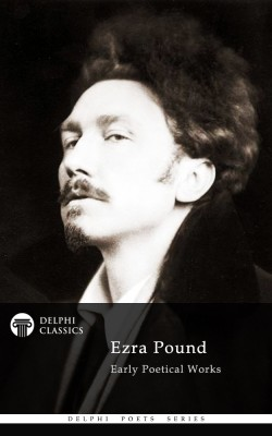 Ezra Pound - Delphi Poets Series