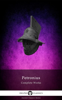 Complete Works of Petronius