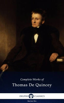 Complete Works of Thomas De Quincey