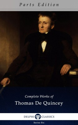 Complete Works of Thomas De Quincey_Parts