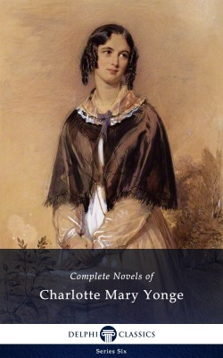 Complete Novels of Charlotte Mary Yonge