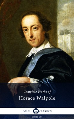 Complete Works of Horace Walpole