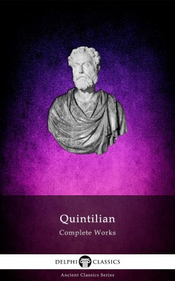 Complete Works of Quintilian