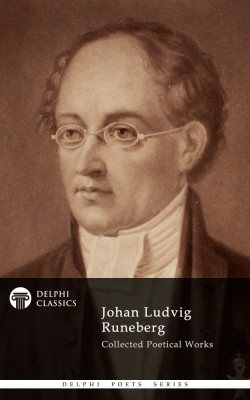Johan Ludvig Runeberg - Delphi Poets