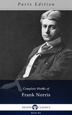 Complete Works of Frank Norris_Parts