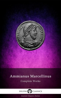 Complete Works of Ammianus Marcellinus