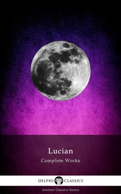 Complete Works of Lucian