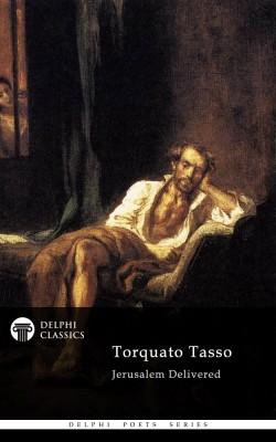 Torquato Tasso - Delphi Poets Series