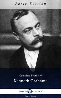 Complete Works of Kenneth Grahame_Parts