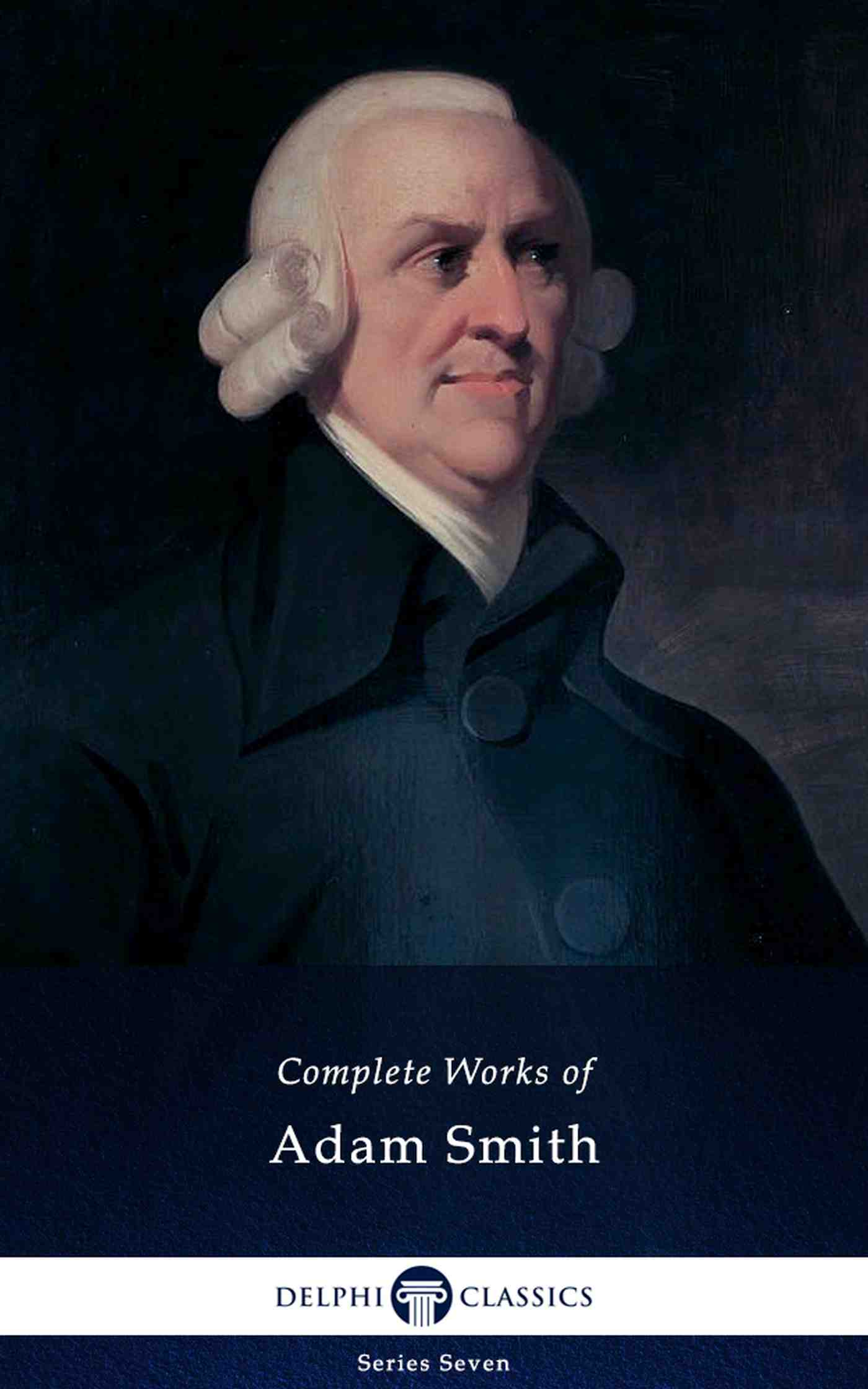 adam smith delphi classics complete works of adam smith apple