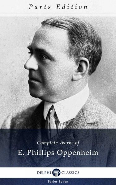 Complete Works of E. Phillips Oppenheim_Parts