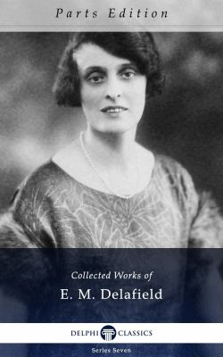 Collected Works of E. M. Delafield_Parts