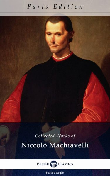 Collected Works of Niccolò Machiavelli_Parts