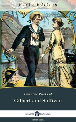 Complete Works of Gilbert and Sullivan_Parts