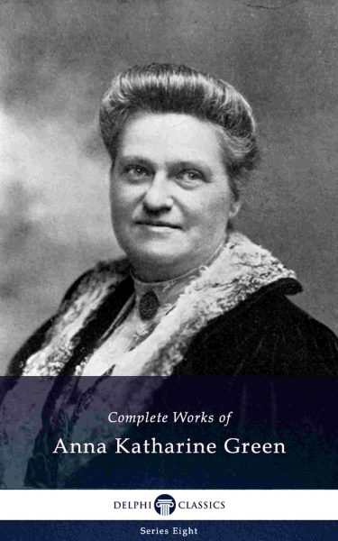 Complete Works of Anna Katharine Green_Large
