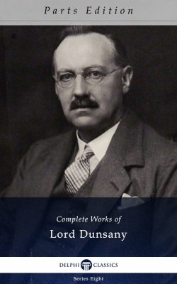 Complete Works of Lord Dunsany_Parts