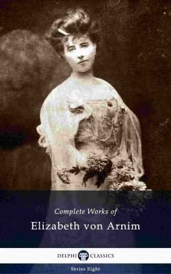 Complete Works of Elizabeth von Arnim_Large